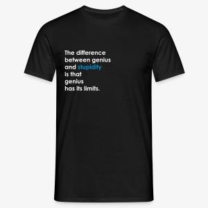 Stupidity - Men's T-Shirt