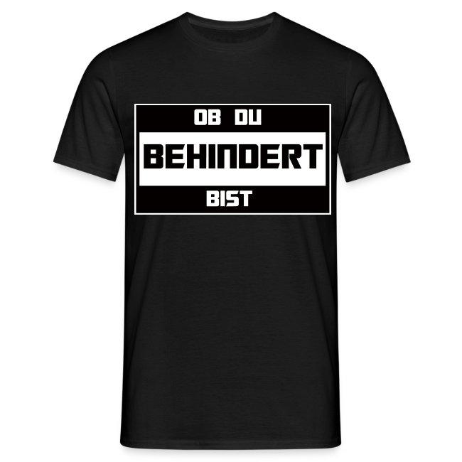 Ob Du Behindert Bist T-Shirt