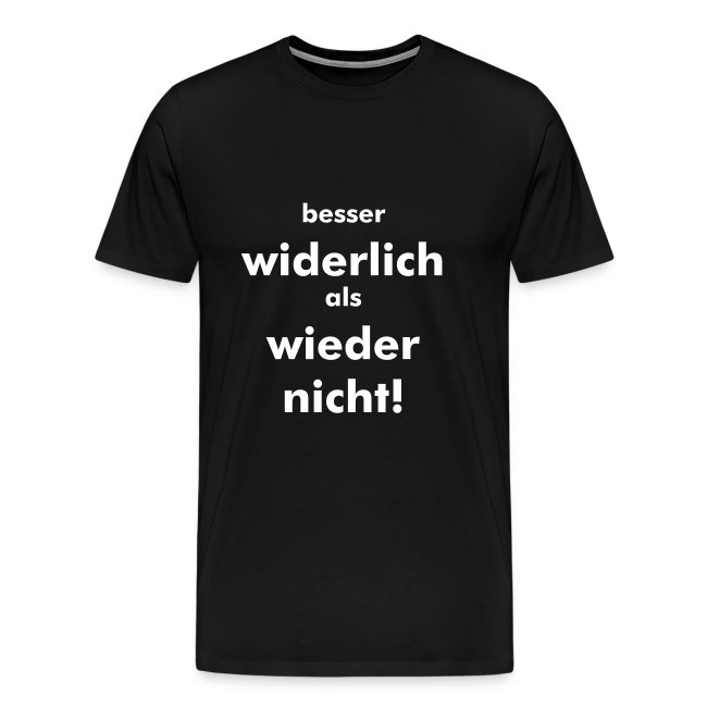 Is ja widerlich Shirt