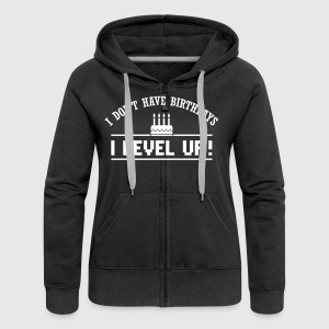 I don't have birthdays. I level up! Sweat-shirts - Veste à capuche Premium Femme