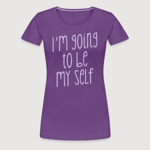 TO BE MY SELF - Frauen Premium T-Shirt