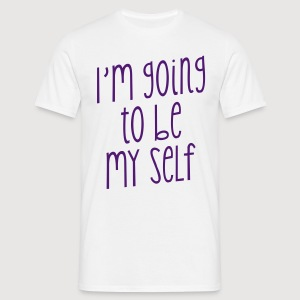 TO BE MY SELF - Männer T-Shirt