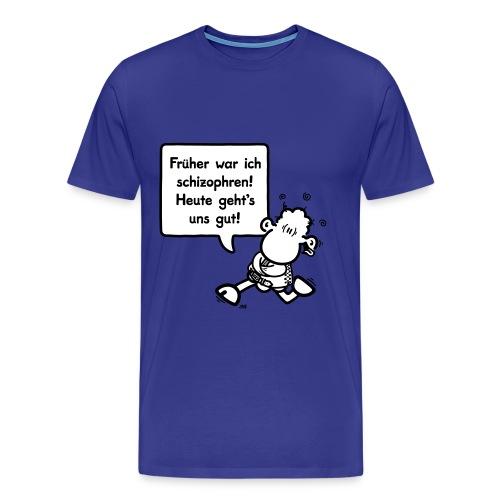 Früher war ich schizophren! Heute geht's uns gut! - Männer Premium T-Shirt
