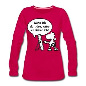 Wenn ich du wäre, wäre ich lieber ich! - Frauen Premium Langarmshirt