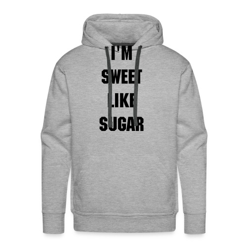 #Men I'm Sweet Like Sugar - Sweat-shirt à capuche Premium pour hommes
