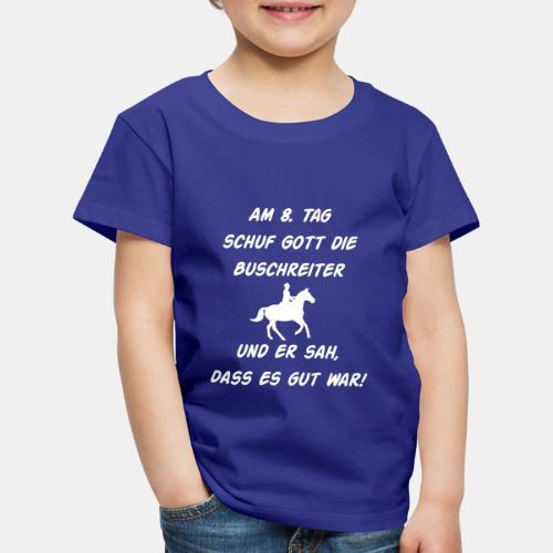 Am 8. Tag schuf Gott die Buschreiter Herren Shirt - Kinder Premium T-Shirt