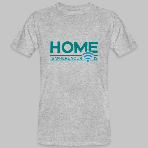 home is where … wi-fi - Männer Bio-T-Shirt