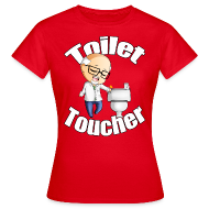 T-Shirts ~ Women's T-Shirt ~ Toilet Toucher