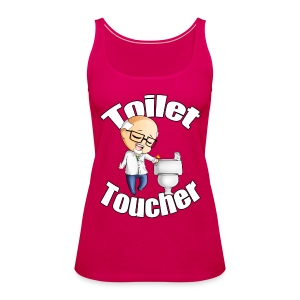 Toilet Toucher - Women's Premium Tank Top