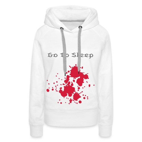 Go To Sleep - Women's Premium Hoodie