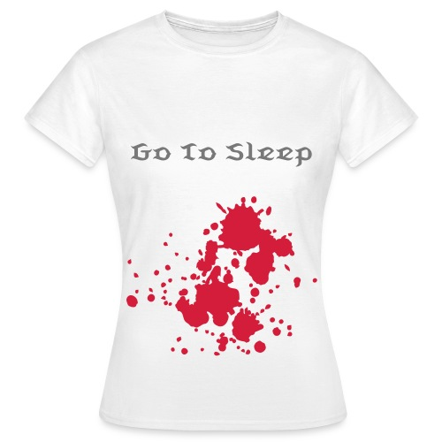 Go To Sleep - Women's T-Shirt