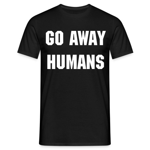 Go away Humans- Doctor Who t-shirt - Men's T-Shirt
