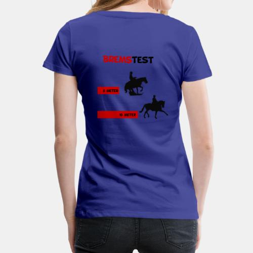 Shirt Brems-Test - Frauen Premium T-Shirt