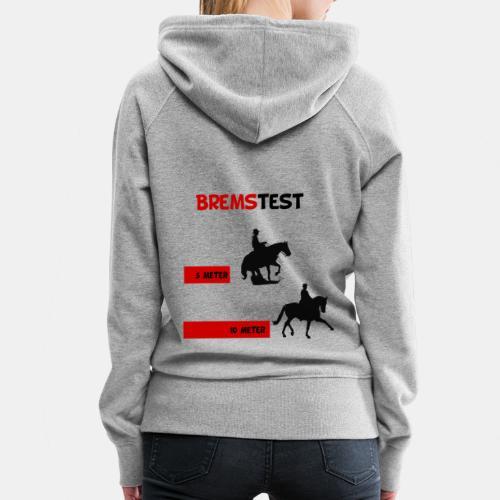 Frauen Kapuzenpullover Brems-Test - Frauen Premium Hoodie