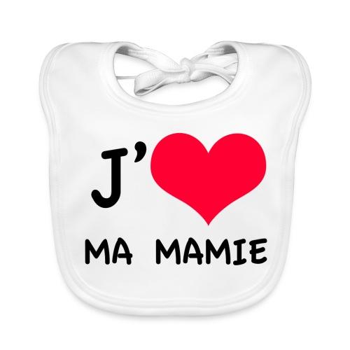 J'aime MA MAMIE - Bavoir bio Bébé