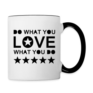 Tasse zweifarbig - DO WHAT YOU LOVE WHAT YOU DO I Mehr auf Facebook unter WORTFORM