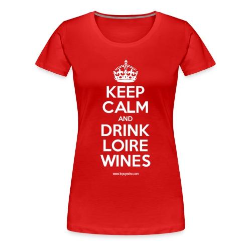Keep Calm by Le Puy à Vins - T-shirt Premium Femme