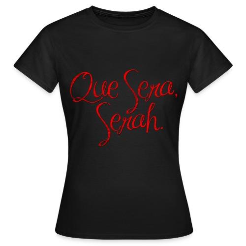 Que Sera, Serah Tee - Women's T-Shirt