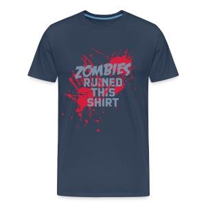 Zombies Ruined This Shirt - Men's Premium T-Shirt