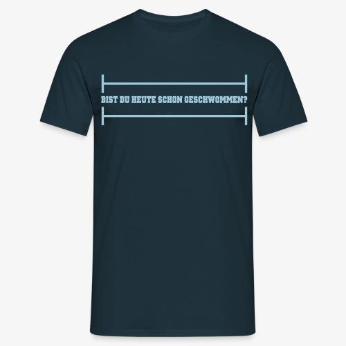 Bist Du heute schon geschwommen? - Lane - Männer T-Shirt