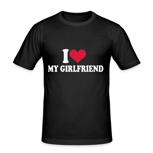 I love my girlfriend - T-shirt près du corps Homme