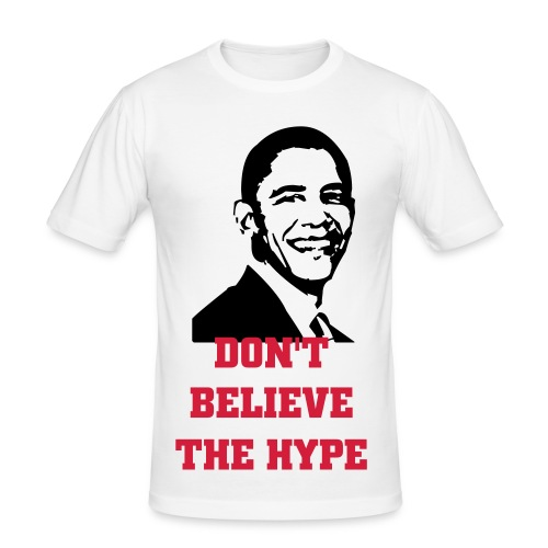 Don't Believe The Hype - Men's Slim Fit T-Shirt