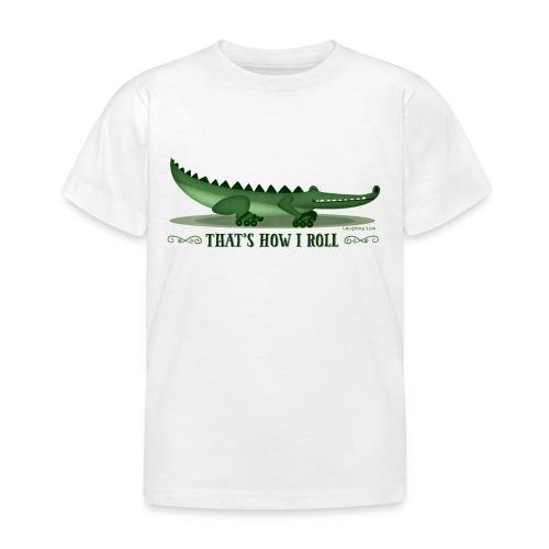 That's How I Roll! Kids T - Kids' T-Shirt