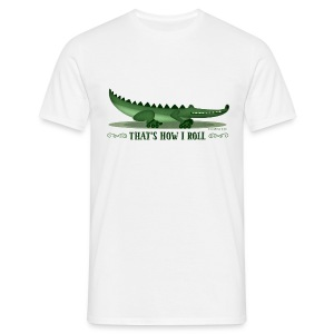 That's How I Roll! Men's T - Men's T-Shirt