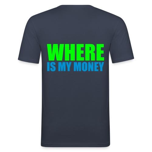 Where is my money - Men's Slim Fit T-Shirt