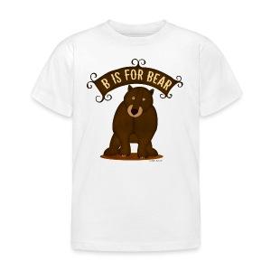 B is for Bear Kids T - Kids' T-Shirt
