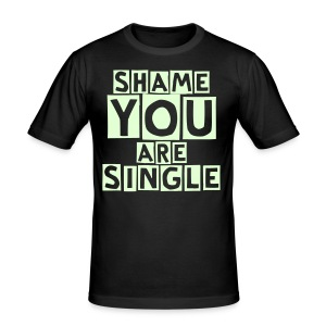 Shame You Are Single - Glow In The Dark (Men's) - Men's Slim Fit T-Shirt