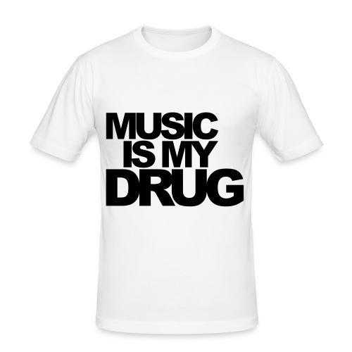 MUSIC IS MY DRUG skinny fit tee - Men's Slim Fit T-Shirt
