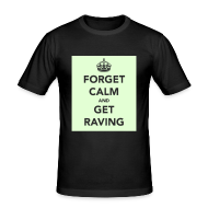 T-Shirts ~ Men's Slim Fit T-Shirt ~ Glow in the Dark Forget Calm and get raving t-shirt