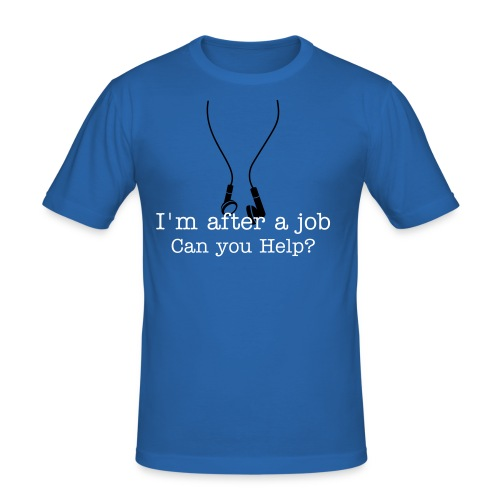 I'm after a job can you help? - Men's Slim Fit T-Shirt