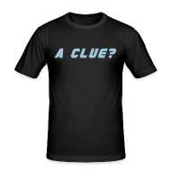 T-Shirts ~ Men's Slim Fit T-Shirt ~ A CLUE (BROX)