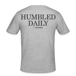Humbled Daily - Men's Slim Fit T-Shirt