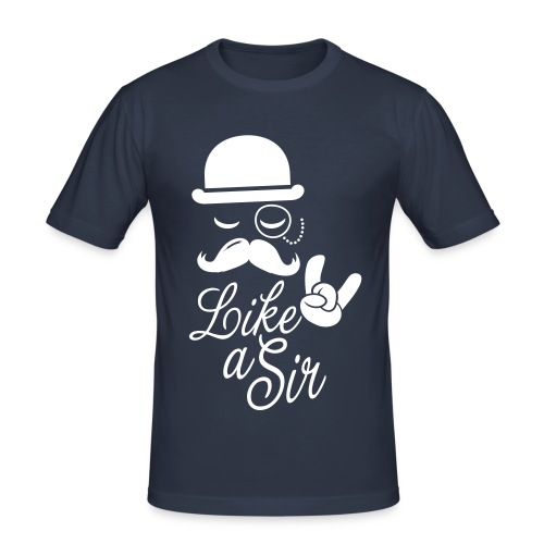 Like a Sir. - Men's Slim Fit T-Shirt