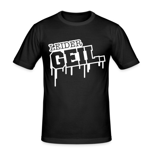 Leider Geil - Männer Slim Fit T-Shirt