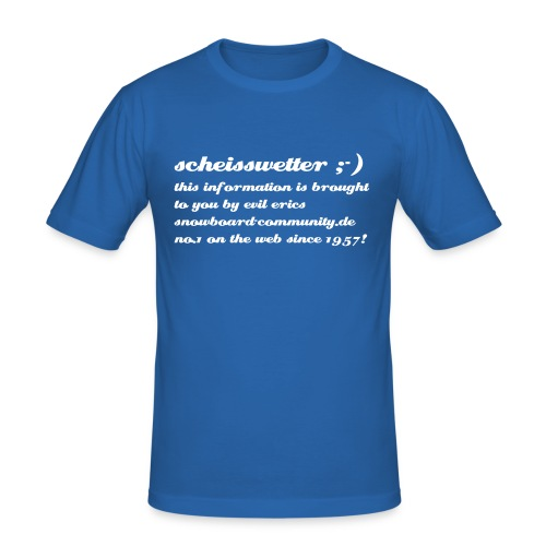 Männer Slim Fit T-Shirt - scheisswetter ;-) this information is brought to you by evil erics snowboard-community.de  no. 1 on the web since 1957!