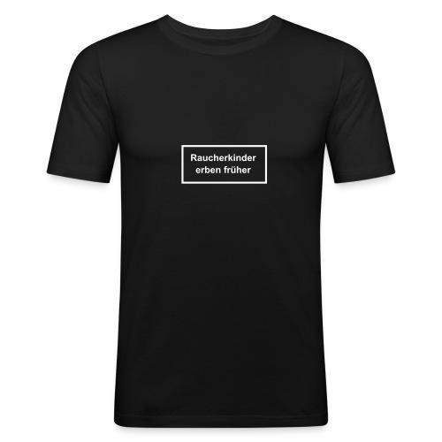 Raucherkinder erben früher! - Männer Slim Fit T-Shirt