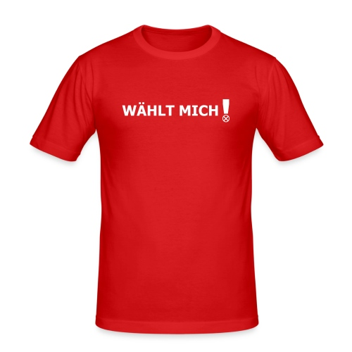 »Wählt mich!« - Männer Slim Fit T-Shirt