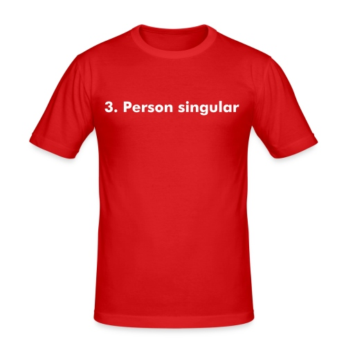 3. Person singular - Männer Slim Fit T-Shirt
