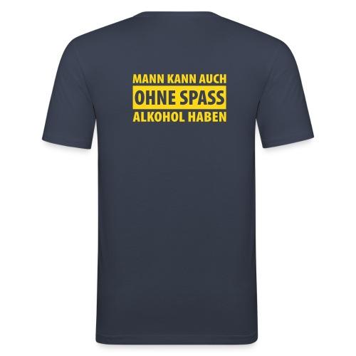 man kann auch ohne... - Männer Slim Fit T-Shirt