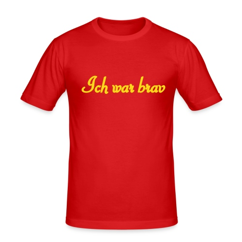 Ich war brav - Männer Slim Fit T-Shirt