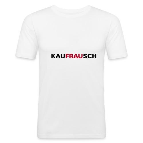 kauFRAUsch - Männer Slim Fit T-Shirt