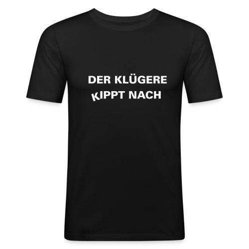shirt - Klügere - Männer Slim Fit T-Shirt