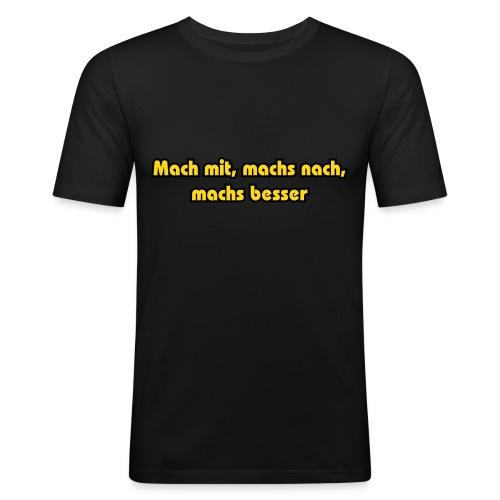 Mach mit... - Männer Slim Fit T-Shirt