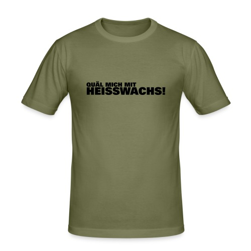Heiswachs - Männer Slim Fit T-Shirt