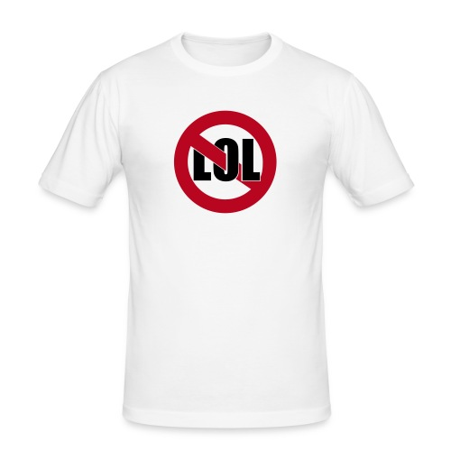No LOL - Männer Slim Fit T-Shirt