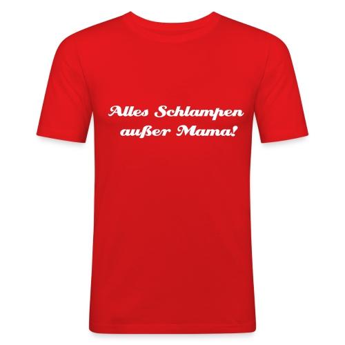 Alles Schlampen, außer ... - Männer Slim Fit T-Shirt